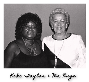 Koko Taylor and Marion Ma Nugent Ted Nugents late mother, Marion Nugent