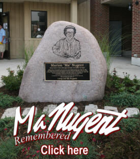 Ma Nugent Monument Produced and created by Eric Kinkel - Photo by: Larry Schaefer