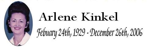 Arlene Kinkel February 24th, 1929 - 2006...Eric Kinkel's late Mother
