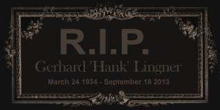 Gerhard Hank Lingner March 24 1934 - September 2013