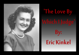 'The Love By Which I Judge'  about  Arlene Kinkel, Eric Kinkel's late mother, Marilyn Schawk, David Schawk